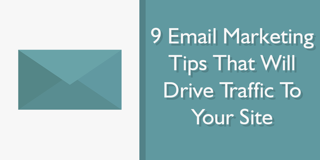 9 Email Marketing Tips