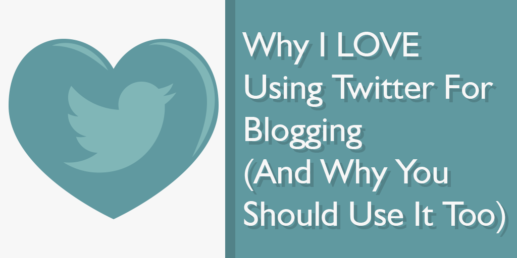 Why I LOVE Using Twitter For Blogging