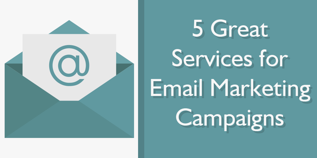 5 Great Services for Email Marketing Campaigns